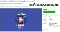 [Udemy Free Course] #Java Essential Training- Java For #Android   About This Course  Published 11/2016English  Course Description  This course for anyone whowant to be Java programmer from scratch We will start bydiscus all Java fundamentals that you need