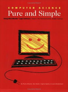 Computer Science Pure and Simple Book 1 by Phyllis Wheeler,http://www.amazon.com/dp/0974965308/ref=cm_sw_r_pi_dp_GThZsb1AQND99MPS