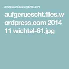 aufgeruescht.files.wordpress.com 2014 11 wichtel-61.jpg