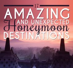 17 Amazing And Unexpected Honeymoon Destinations... But since I am single I will just say travel destinations.