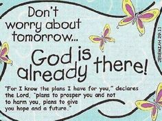 Don't Worry About Tomorow...