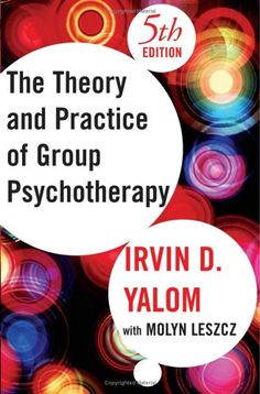 Theory and Practice of Group Psychotherapy. process process process. trust the process.