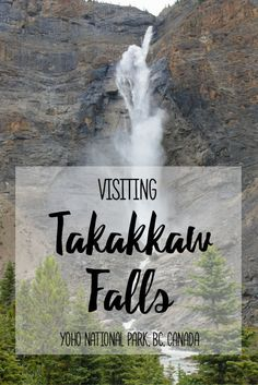 Visiting Takakkaw Falls in British Columbia's Yoho National Park – Brittany's Adventures Backpacking Canada, Canada Travel, Vancouver Island, British Columbia, Columbia Travel, Yoho National Park, National Parks, Jasper Canada, Canadian Rockies