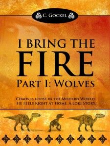 I Bring the Fire, Part 1: Wolves (A Loki Story) You can read this Kindle book in virtually any format by using FREE Amazon reading apps #books