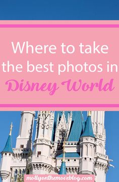 disney world | best photo spots in disney world | pictures in disney world | where to take best photos in disney world