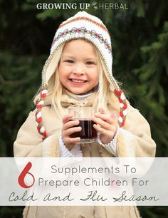 6 Supplements To Prepare Children For Cold And Flu Season | GrowingUpHerbal.com | Cold and flu season is coming. Prepare your kids immune systems with these 6 must-have supplements.