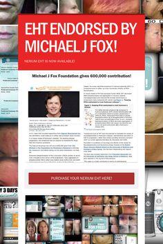 EHT ENDORSED BY MICHAEL J FOX!  want  more information, visit billshannon.nerium.com