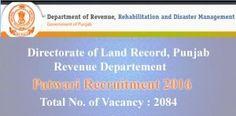 Punjab Patwari Recruitment 2016 Apply Online, 2084 Revenue/Canal Patwari Vacancy…