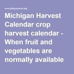Michigan Harvest Calendar Crop When Fruit And Vegetables Are Normally Available Ready