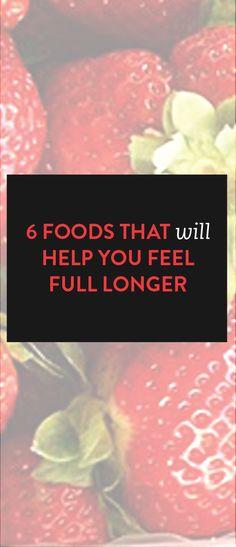 6 foods that will help you feel full longer