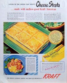 Love these old food ads... 1949 Kraft American Cheese Ad w/ Strata & Bacon Sandwich Recipes