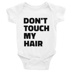Don't Touch My Hair Baby onesies Don't Touch My Hair Infant Bodysuit     Get it here => https://aocsale.com/product/dont-touch-my-hair-baby-onesies-dont-touch-my-hair-infant-bodysuit-2/