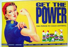 Ad Clorox Get The Power Ad Rosie the Riveter Gender Stereotypes, Gender Roles, Second Wave Feminism, Everyday Feminism, Media Literacy, Rosie The Riveter, Powerful Women, Vintage Ads, Image