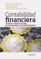 Contabilidad financiera: teoría y práctica del Plan general de contabilidad / José Manuel Maside Sanfiz ... [et al.] Santiago de Compostela : Andavira Editora, 2013