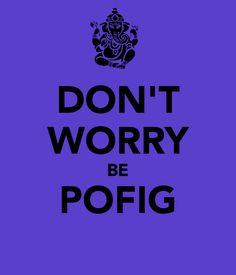 Be Pofig