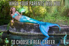 When your parents tell you to choose a real career, but you're a mermaid...