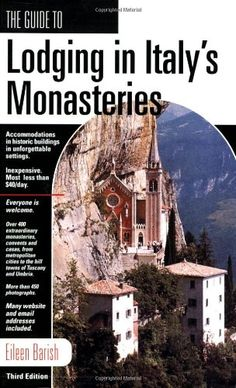 The Guide to Lodging in Italy's Monasteries by Eileen Barish,http://www.amazon.com/dp/1884465269/ref=cm_sw_r_pi_dp_pLzGsb10JR206TB8