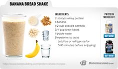 Banana Bread Shake - Pinning for the idea of using cooked oatmeal/banana/protein