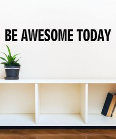 'Be Awesome Today' Decal by TheVinylCompany #zulily #zulilyfinds