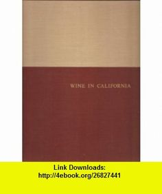 The story of wine in California M. F. K Fisher ,   ,  , ASIN: B0007DP2OE , tutorials , pdf , ebook , torrent , downloads , rapidshare , filesonic , hotfile , megaupload , fileserve
