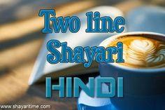 2 Line Shayari in Hindi Two Line Shayari Hindi, Romantic Shayari In Hindi, Attitude Shayari, Second Line, Current Time, Have Time, Forget, Boyfriend, Husband