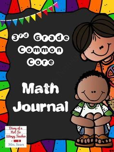 Third Grade Common Core Math Journal With 100 Prompts from DiaryofaNotSoWimpyTeacher on TeachersNotebook.com -  (110 pages)  - These 3rd Grade Common Core math prompts ask students to defend and explain their thinking!