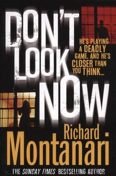 Don'y Look Now By Richard Montanari