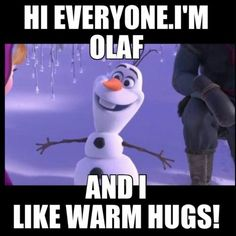 I just LOVE Olaf!!
