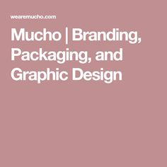 Mucho | Branding, Packaging, and Graphic Design