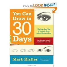 You Can Draw in 30 Days: The Fun, Easy Way to Learn to Draw in One Month or Less  -- I would like this book