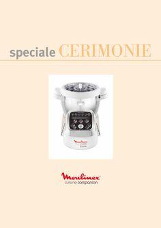 Nuovo ricettario per Cuisine e i-Companion Moulinex: Speciale Cerimonie - http://www.mycuco.it/cuisine-companion-moulinex/nuovo-ricettario-per-cuisine-e-i-companion-moulinex-speciale-cerimonie/?utm_source=PN&utm_medium=Pinterest&utm_campaign=SNAP%2Bfrom%2BMy+CuCo