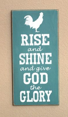 Rise and Shine and give God the Glory - Farm House Decor - 12 x 24 - Wooden Sign - Painted - Rooster - Teal - Hand Painted - Chicken sign Pallet Art, Pallet Signs, Pallet Ideas, Rustic Signs, Wooden Signs, Rustic Wood, Hand Painted Signs, Diy Signs, Wood Projects