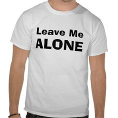 Sold 2 of these today!   Leave Me Alone T-shirts ...80s retro style