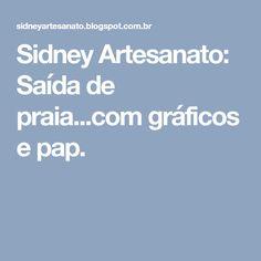 Sidney Artesanato: Saída de praia...com gráficos e pap.