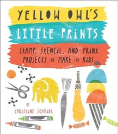 Yellow Owl's Little Prints: Stamp, Stencil, and Print Projects to Make for Kids de Christine Schmidt, http://www.amazon.es/dp/B00CVS44H4/ref=cm_sw_r_pi_dp_Z71Dsb1DTB5BX