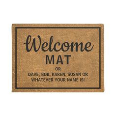 Funny rustic doormat featuring a coir texture background, a simple black border, and a humorous welcome saying. Funny Welcome Mat, Porch Welcome Sign, Welcome Mats, Porch Signs, Door Signs, Fall Doormat, Funny Doormats, Personalized Door Mats, Courtyards