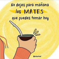 Love Mate, Yerba Mate, How To Speak Spanish, Memes, Humor, Mendoza, Rio Grande, Quotes, Thoughts
