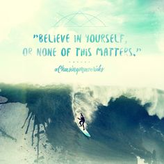 Ride the  New Year's Inspiration - 2017 - Chasing Mavericks  Movie Quotes