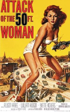 Attack of the 50 Ft. Woman, 1958.
