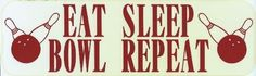 "10 ""x 3"" Eat Sleep Bowl Repeat Bowling Bumper Sticker Decal Car Decals Stickers"
