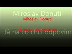 Miroslav Donutil - Já na co chci odpovím - YouTube