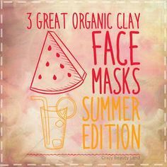 Three Great Organic Clay & Rice Based Face Masks for Summers