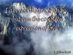 I am not distant and angry, but am the complete expression of love. Father's Love Letter, 1 John 4, Fathers, Lettering, Reading, Dads, Parents, Drawing Letters, Reading Books