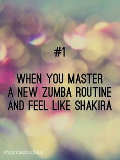 #1 When you master a new Zumba routine