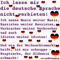 Ich lasse mir die deutsche Sprache nicht verbieten!