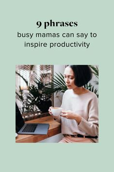 nine phrases we can tell ourselves to be productive and efficient mamas Kids Come First, First They Came, Disposable Diapers, Carbon Footprint, Working Moms, Productivity, Breastfeeding, Parenting, Sayings
