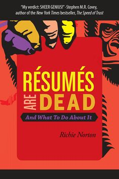 Résumés Are Dead and What to Do About It by Richie Norton = Free Kindle Ebook with video series The Speed Of Trust, Career Success, Live Happy, Career Development, Free Ebooks, Bestselling Author, Nonfiction, Resume, Finding Yourself