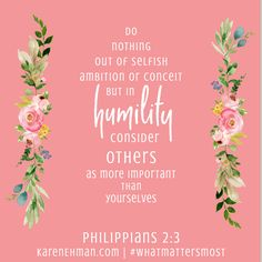 Do nothing out of selfish ambition or conceit, but in humility consider others as more important than yourselves. Philippians Come dive into the book of Philippians with a new Bible study by Karen Ehman for LifeWay. Humility Bible, Humility Quotes, Inspirational Bible Quotes, Biblical Quotes, Book Of Philippians, Selfish Ambition, Bible Study Plans, New Bible, Scripture Reading
