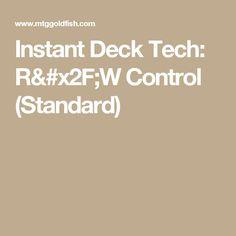 Instant Deck Tech: R/W Control (Standard)
