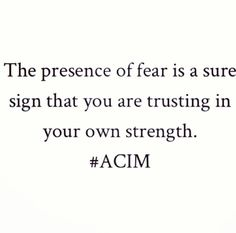 Fear. A course in miracles